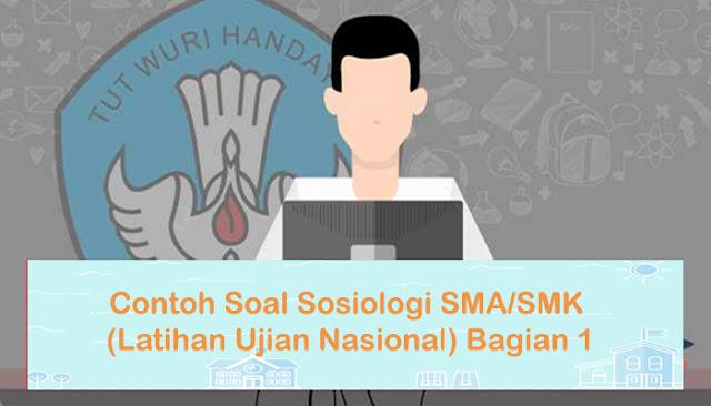 Contoh Soal Sosiologi SMA/SMK (Latihan Ujian Nasional) Bagian 1