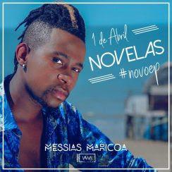 Messias Maricoa – Novelas (EP)