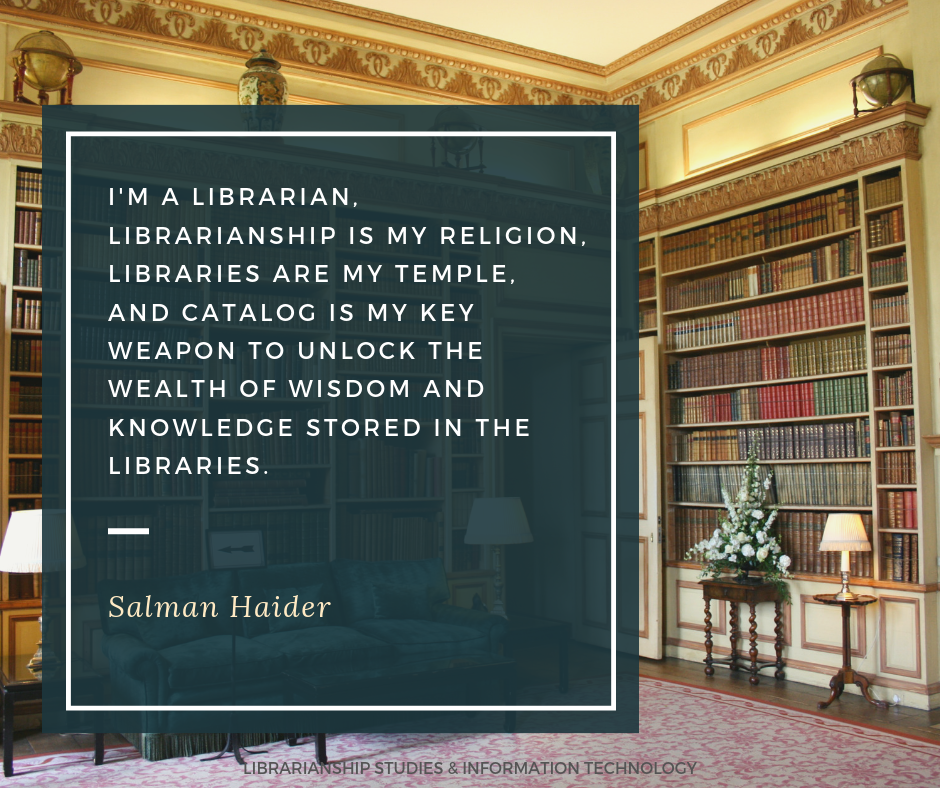 I'm a Librarian, Librarianship is my religion, Libraries are my temple