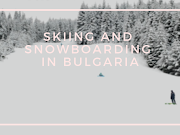 Skiing and snowboarding in Bulgaria