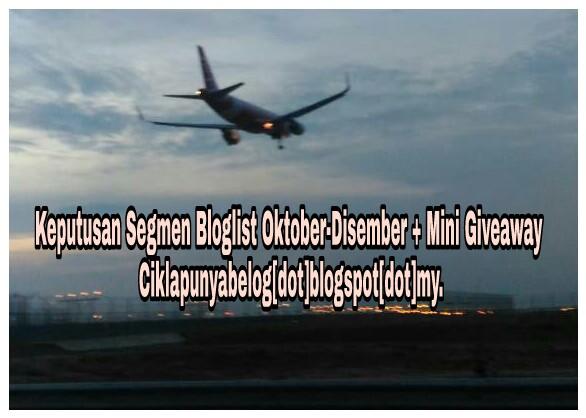 Keputusan Segmen Bloglist Oktober-Disember + Mini Giveaway Ciklapunyabelog[dot]blogspot[dot]my.