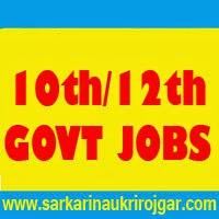 10th 12th Pass Govt Jobs