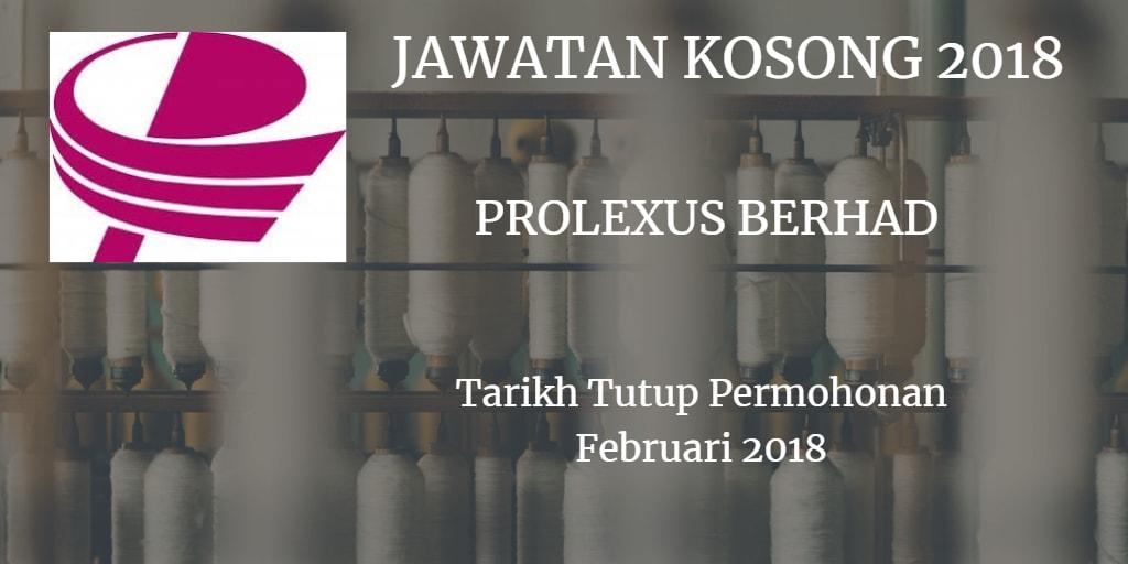 Jawatan Kosong PROLEXUS BERHAD Februari 2018