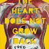 Interview with Fred Venturini, author of The Heart Does Not Grow Back - November 6, 2014