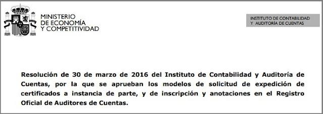 Resolución del ICAC de 30/03/16 por la que se aprueban los modelos - modelos de certificados