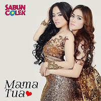Lirik Lagu Duo Sabun Colek Mama Tua