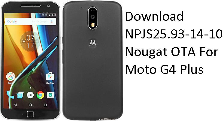 Download NPJS25.93-14-10 Nougat OTA For Moto G4 Plus