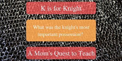 What is the most important item for a knight? Question