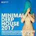 Minimal Deep House 2017