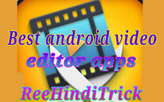 best android video editor apps 1