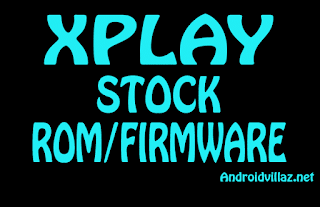 Download Xplay Stock Rom/Firmware All Models