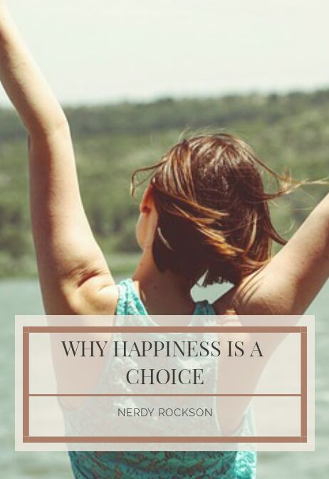 Why Happiness is a Choice
