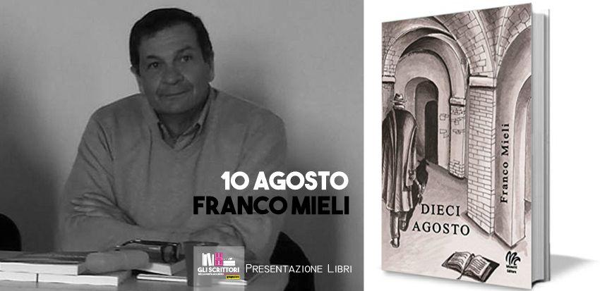 Franco Mieli presenta: Dieci agosto