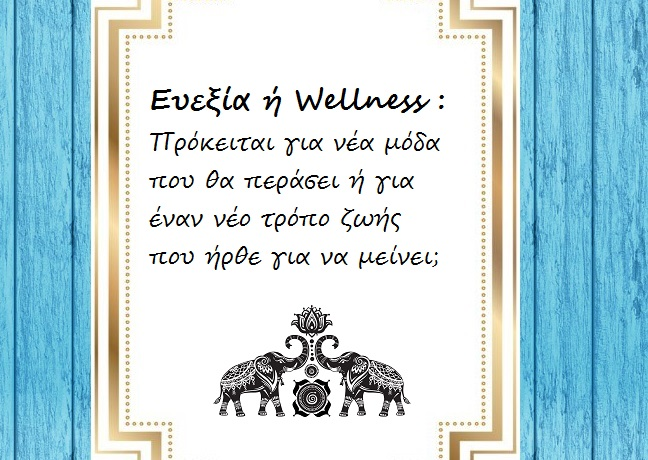 Wellness: a new way of living