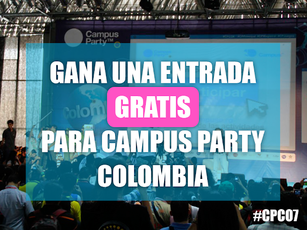 Ganar entrada para Campus Party