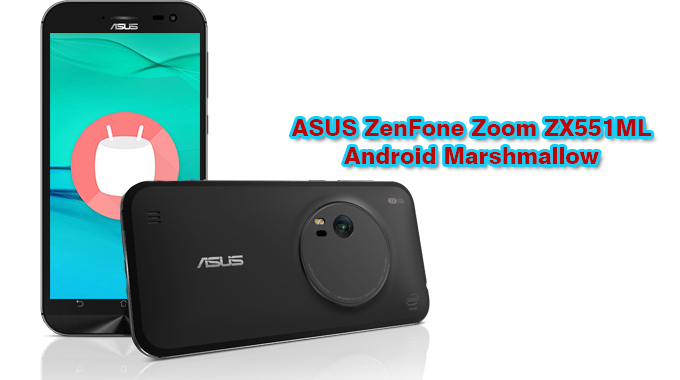 ROM][Android 6 0] ASUS ZenFone Zoom ZX551ML Marshmallow
