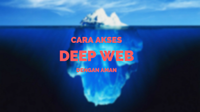Deep Web merupakan bagian dari dunia internet yang tak dapat terindeks oleh mesin pencarian  Tutorial Mengakses Deep Web Dengan Aman