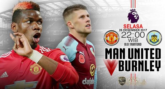Prediksi Bola : Manchester United Vs Burnley , Selasa 26 Desember 2017 Pukul 22.00 WIB