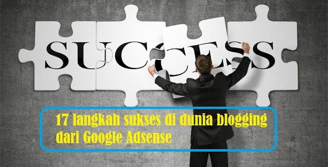 17 Langkah Wajib bagi Blogger Pemula Jika Ingin Sukses dari Google Adsense