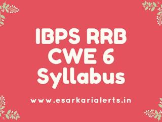 IBPS RRB CWE 6 Syllabus 2017