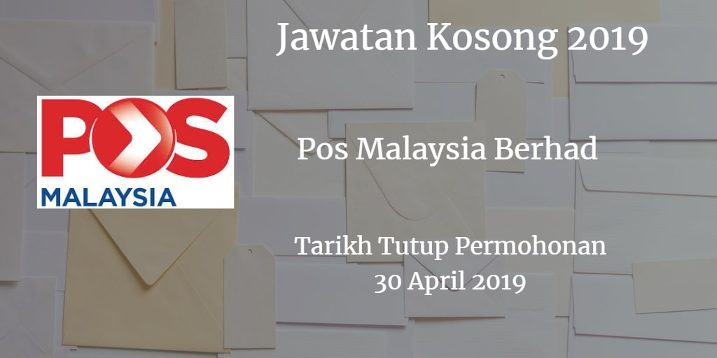 Jawatan Kosong Pos Malaysia Berhad 30 April 2019
