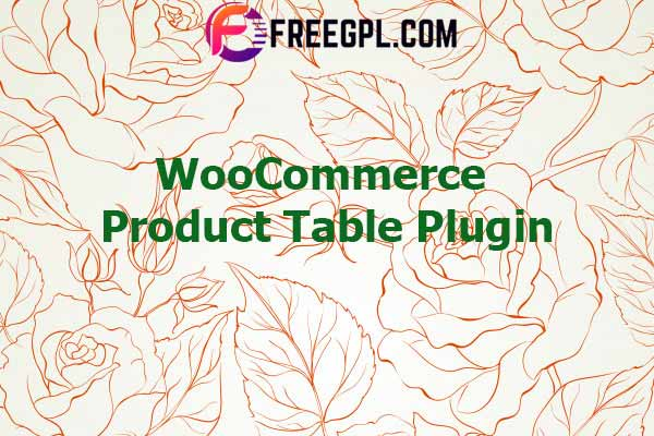 WooCommerce Product Table Plugin Nulled Download Free