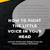 How to Fight The Little Voice in Your Head