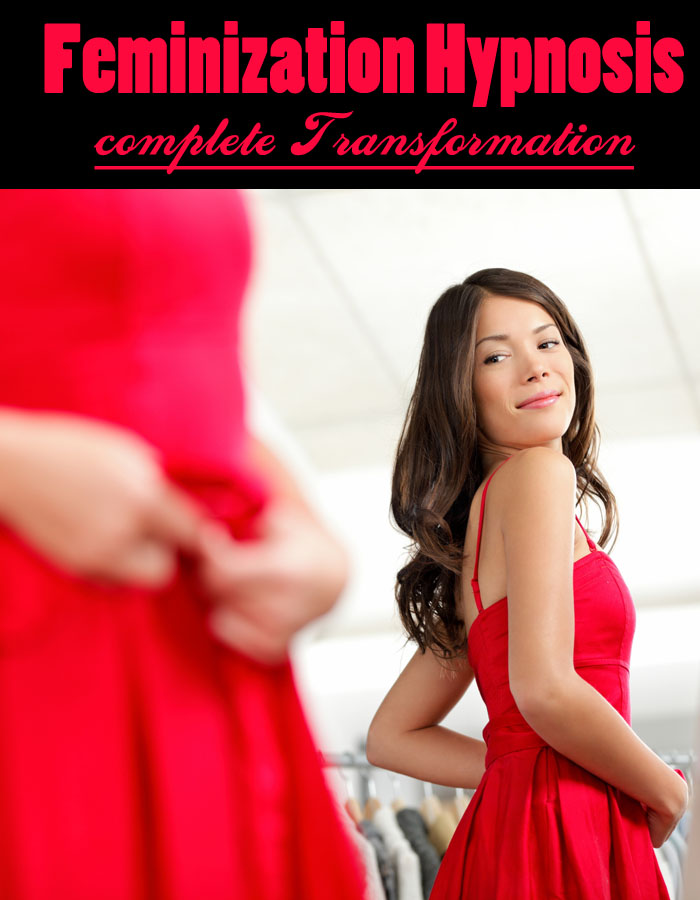 Feminization Hypnosis - Complete Transformation