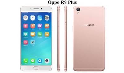 Harga Oppo R9 Plus, Spesifikasi Oppo R9 Plus, Review Oppo R9 Plus