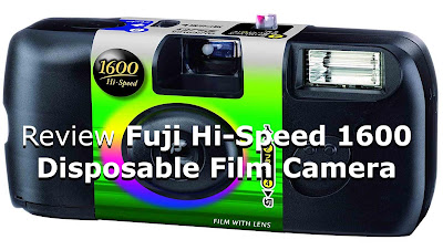 Review Fuji Hi-Speed 1600 Disposable Film Camera