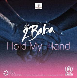 MUSIC : 2Baba – Hold My Hand