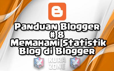 Panduan Blogger #8 - Memahami Statistik Blog di Blogger