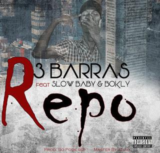 3barras feat Slow Baby & Bokly - Repo