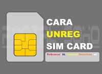 Cara Membatalkan Registrasi (UNREG) SIM Card Prabayar All Operator