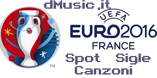 canzoni musiche spot europei calcio 2016
