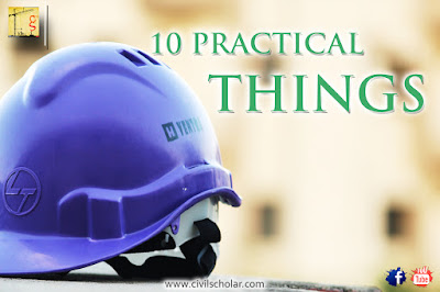 10 Practical things a civil engineer must know