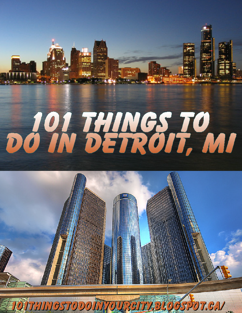 101 Things To Do 101 Things To Do In Detroit