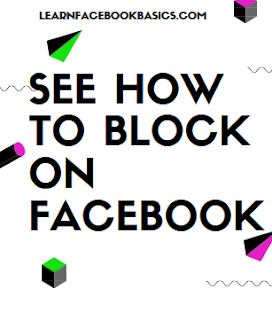 See how to Block on Facebook