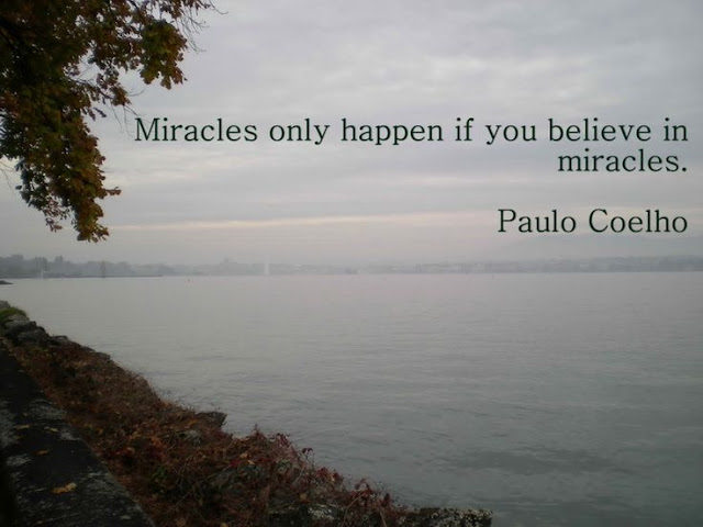 miracles only happen if you believe in miracles