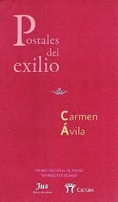 ACERCAMIENTOS Desde el exilio la vida es viaje. Comentarios al libro de poemas de Carmen Ávila | Nadia Contreras