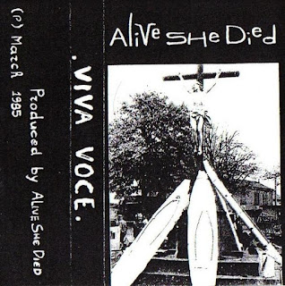 Alive She Died ‎– Viva Voce (1985 tape)