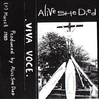 Alive She Died – Viva Voce (1985 tape)