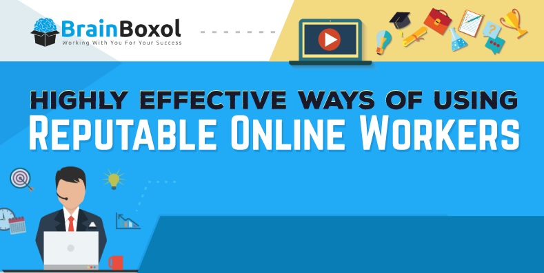 Top 6 Best Ways of Using Online Workers for Your Business