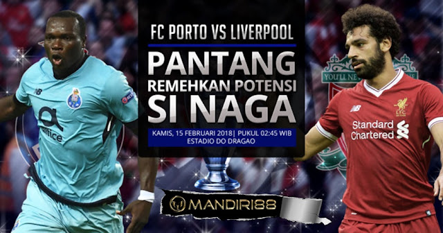 Prediksi Porto Vs Liverpool, Kamis 15 February 2018 Pukul 02.45 WIB