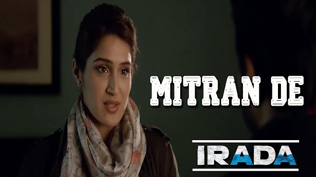 Irada Movie Mitran De Song Lyrics - Arshad Warsi