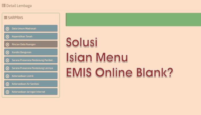 Solusi Mengatasi Kolom Isian Komponen Menu EMIS Online Tidak Muncul