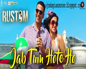 Jab Tum Hote Ho | Rustam Piano Notes Full