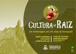 """Edição especial do """"Cultura de Raiz"""" comemorando os 125 anos de Teresópolis"""