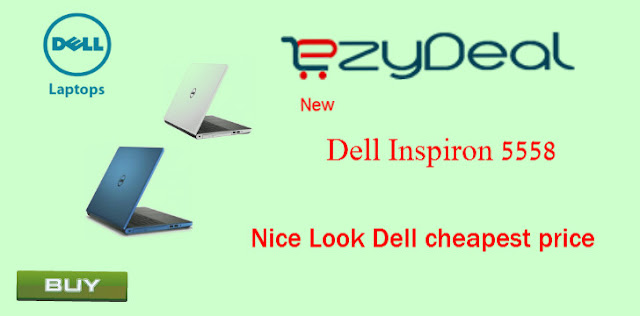 http://ezydeal.net/product/Dell-Inspiron-5558-Y566515HIN9-Laptop-5th-Gen-Ci3-4Gb-Ram-1Tb-Hdd-Windows10-Silver-M-Blue-M-Notebook-laptop-product-27789.html