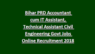 Bihar PRD Accountant cum IT Assistant, Technical Assistant Civil Engineering Govt Jobs Online Recruitment Notification 2018